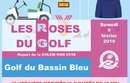 ATTENTION !!! DEPART AVANCE LES ROSES DU GOLF SAMEDI 09/02/2019 AU GBB !!!